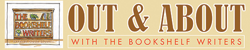 Out and About with the Bookshelf Writers, April 8, 2021